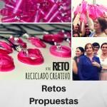 RETOS Y PROPUESTAS RECICLADO CREATIVO