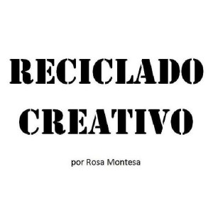 RECICLADO CREATIVO - MANUALIDADES Y DIY