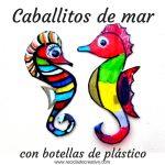 Caballitos de mar con botellas de plástico