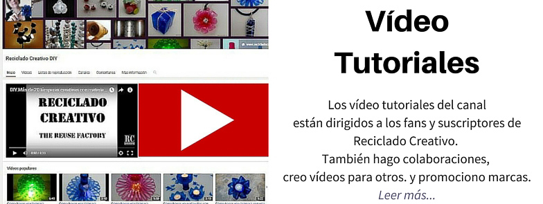 VIDEO TUTORIALES DE RECICLADO CREATIVO