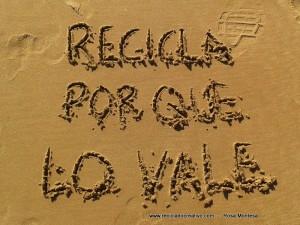 Recicla, por que lo vale  Frases de Reciclado Creativo en la arena (2)