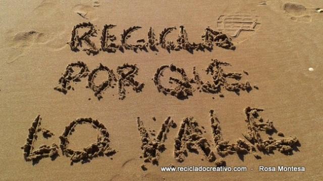 Recicla, porque lo vale        Frases sobre reciclado, reciclaje, upcycling y creatividad