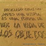 Reciclado Creativo no es una utopía, es un forma de ver la vida de los objetos - Rosa Montesa