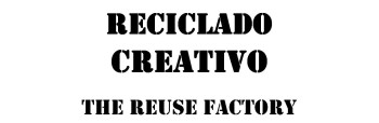 Reciclado Creativo - The Creative Reuse Factory
