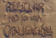 Reciclar no es una obligación, es una responsabilidad - Frases sobre reciclado, reciclaje, upcycling y creatividad